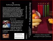 Embracing Leadership : A Guide for Mentoring Youth Utilizing the Principles of Kwanzaa, Sims-Muhammad, Toni and Muhammad, Tarik, 0985759232
