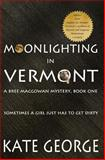 Moonlighting in Vermont, Kate George, 1482709236