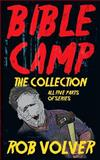 Bible Camp: the Collection, Rob Volver, 1502599236