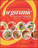 Orgasmic Appetizers and Matching Wines, Shari Darling, 1552859231