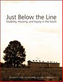 Just below the Line : Disability, Housing, and Equity in the South, Smith, Korydon H. and Webb, Jennifer, 1557289239