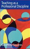 Teaching as a Professional Discipline, Geoffrey Squires, 0750709235