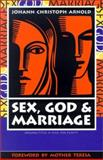 Sex, God, and Marriage, Arnold, Johann Christoph, 0874869234