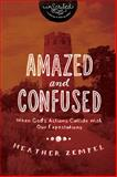 Amazed and Confused, Heather Zempel and InScribed, 1401679234