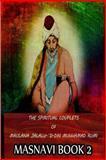 The Spiritual Couplets of Maulana Jalalu-'d-Dln Muhammad Rumi Masnavi Book 2, E. Whinfield, 1478389230