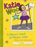 It Doesn't Need to Rhyme, Katie, Fran Manushkin, 1479519235
