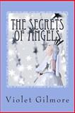 The Secrets of Angels, Violet Gilmore, 149283923X