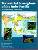 Terrestrial Ecoregions of the Indo-Pacific : A Conservation Assessment, Wikramanayake, Eric and Dinerstein, Eric, 1559639237
