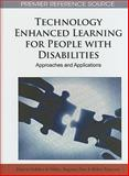 Technology Enhanced Learning for People with Disabilities : Approaches and Applications, Patricia Ordóñez de Pablos, 1615209239