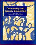 Community and Agency Counseling, Gladding, Samuel T., 013521923X