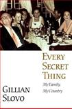 Every Secret Thing : My Family, My Country, Slovo, Gillian, 0316799238