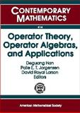 Operator Theory, Operator Algebras, and Applications, Jorgenson, Palle E. T., 0821839233