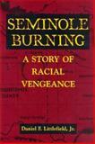 Seminole Burning, Daniel F. Littlefield, 0878059237