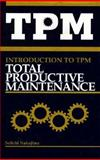 Introduction to TPM : Total Productive Maintenance, Nakajima, Seiichi, 0915299232