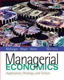 Managerial Economics : Applications, Strategy and Tactics, McGuigan, James R. and Moyer, R. Charles, 1439079234