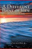 A Different Point of View, Anthony Hooper Jr., 1477149236