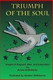 Triumph of the Soul, Arlene DeRobertis, 1478209232