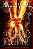 The Tempting Touch of Fire (Elemental Awakening, Book 1), Nicola Claire, 1492759236