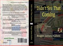 Didn't See That Coming, Kuhns, Roger, 1939029236