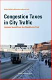 Congestion Taxes in City Traffic : Lessons Learnt from the Stockholm Trial, , 918550923X