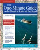 The One-Minute Guide to the Nautical Rules of the Road, Charlie Wing, 0071479236