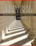 Criminal Procedure : From First Contact to Appeal, Worrall, John L., 0133849236