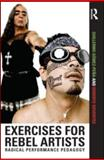 Exercises for Rebel Artists : Radical Performance Pedagogy, Gomez-Pena, Guillermo and Sifuentes, Roberto, 041554923X