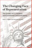 The Changing Face of Representation : The Gender of U. S. Senators and Constituent Communications, Fridkin, Kim and Kenney, Patrick, 0472119230