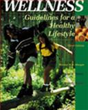 Wellness : Guidelines for a Healthy Lifestyle, Hoeger, Werner H. K. and Turner, Lori Waite, 0534589235