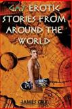 Gay Erotic Short Stories from Around the World, James Orr, 1493669230