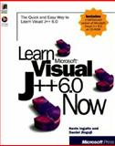 Learn Microsoft Visual J++ 6.0 Now, Ingalls, Kevin and Jinguji, Daniel, 1572319232