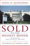 Sold to the Highest Bidder, Daniel M. Friedenberg, 1573929239