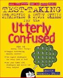 Test Taking Strategies and Study Skills for the Utterly Confused, Rozakis, Laurie, 0071399232