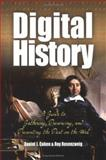 Digital History : A Guide to Gathering, Preserving, and Presenting the Past on the Web, Rosenzweig, Roy and Cohen, Daniel J., 0812219236