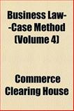 Business Law--Case Method, Commerce Clearing House, 1151939234