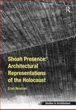 Architectural Representations of the Holocaust : Shoah Presence, Neuman, Eran, 1409429237