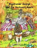 Roadrunner George and the Backyard Bunch, Laurie Lorsch, 149099923X