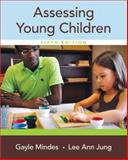 Assessing Young Children, Mindes, Gayle and Jung, Lee Ann, 0133519236