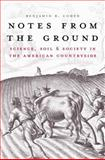 Notes from the Ground : Science, Soil, and Society in the American Countryside, Cohen, Benjamin R., 0300139233