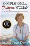 Confessions of a Childfree Woman, Marcia Drut-Davis, 0615819230