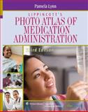Lippincott's Atlas of Medication Administration, Lynn, Pamela, 078176923X