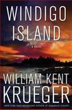 Windigo Island, William Kent Krueger, 147674923X