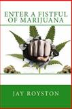 Enter a Fistful of Marijuana, jay royston, 1499759231