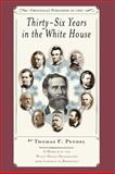 Thirty-Six Years in the White House, Thomas Pendel, 1557099235