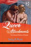 Queer Attachments : The Cultural Politics of Shame, Munt, Sally R., 0754649237