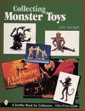 Collecting Monster Toys, John Marshall, 0764309234