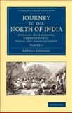 Journey to the North of India : Overland from England, Through Russia, Persia, and Affghaunistaun, Conolly, Arthur, 1108069231