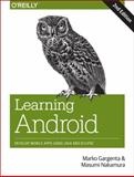 Learning Android : Develop Mobile Apps Using Java and Eclipse, Gargenta, Marko and Nakamura, Masumi, 1449319238