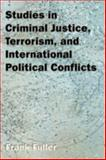 Studies in Criminal Justice, Terrorism, and International Political Conflicts, Frank Fuller, 1599429233
