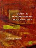 Cost and Management Accounting, Duncan Williamson, 0132059231